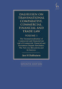 Dalhuisen on Transnational Comparative  Commercial  Financial and Trade Law Volume 1