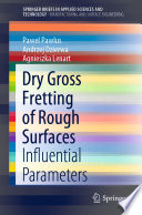 Dry Gross Fretting of Rough Surfaces