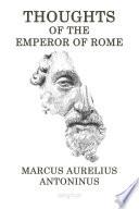 Thoughts of Emperor of the Rome Marcus Aurelius Antoninus