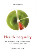 Health inequality : an introduction to concepts, theories and methods