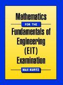 Mathematics for the Fundamentals of Engineering  EIT  Examination