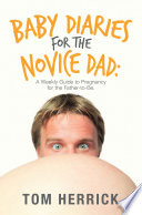 Baby Diaries for the Novice Dad