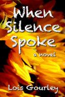 When Silence Spoke