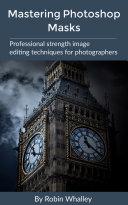 Mastering Photoshop Masks Pdf/ePub eBook