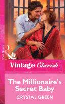 The Millionaire s Secret Baby  Mills   Boon Vintage Cherish