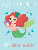 My First Big Book Of Mermaids Book
