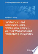 Oxidative Stress and Inflammation in Non communicable Diseases   Molecular Mechanisms and Perspectives in Therapeutics