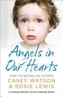 Angels in Our Hearts: A moving collection of true fostering stories Pdf/ePub eBook