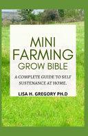 Mini Farming Grow Bible