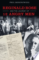 Reginald Rose and the Journey of 12 Angry Men Book PDF