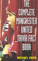 The Complete Manchester United Trivia Fact Book