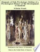 Elements Of Folk Psychology Outline Of A Psychological History Of The Development Of Mankind