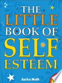The Little Book of Self Esteem