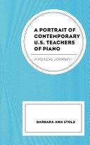 A Portrait of Contemporary U S  Teachers of Piano