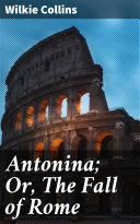 Pdf Antonina; Or, The Fall of Rome