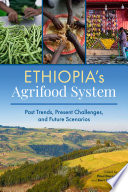 Ethiopia s agrifood system  Past trends  present challenges  and future scenarios