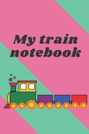My Train Notebook