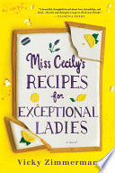 Miss Cecily's recipes for exceptional ladies : a novel