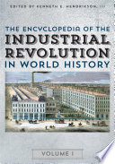 The Encyclopedia of the Industrial Revolution in World History Book Online