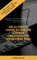 An Ultimate Guide to Online Course Creation For Your First  100