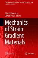 Mechanics Of Strain Gradient Materials Book PDF