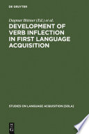 Development Of Verb Inflection In First Language Acquisition