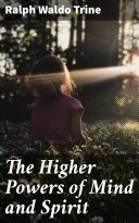 The Higher Powers of Mind and Spirit Pdf/ePub eBook