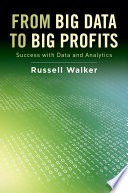 """From Big Data to Big Profits: Success with Data and Analytics"" by Russell Walker"