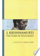 Mary Lutyens 2 Krishnamurti The Years Of Fulfilment
