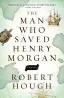 The Man Who Saved Henry Morgan [Pdf/ePub] eBook