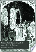 Indian fairy tales, selected and ed. by J. Jacobs
