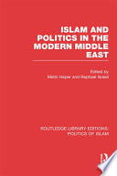 Islam and Politics in the Modern Middle East  RLE Politics of Islam