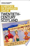 History of Everyday Life in Twentieth-CenturyScotland