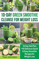 10-Day Green Smoothie Cleanse for Weight Loss