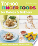 The Top 100 Finger Foods for Babies & Toddlers