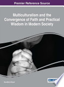 Multiculturalism and the Convergence of Faith and Practical Wisdom in Modern Society