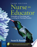"""Nurse as Educator: Principles of Teaching and Learning for Nursing Practice"" by Susan Bacorn Bastable"