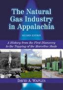 The Natural Gas Industry in Appalachia ebook