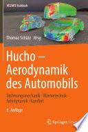 Hucho - Aerodynamik des Automobils  : Strömungsmechanik, Wärmetechnik, Fahrdynamik, Komfort