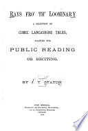 Rays Fro Th  Loominary  a Selection of Comic Lancashire Tales Adapted for Public Reading Or Reciting