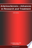 Arteriosclerosis   Advances in Research and Treatment  2012 Edition