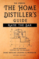Raise the Bar   The Home Distiller s Guide