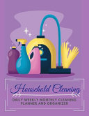 Household Cleaning Daily Weekly Monthly Cleaning Planner and Organizer