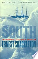 """South: The Endurance Expedition to Antarctica"" by Ernest Shackleton, Frank Hurley"