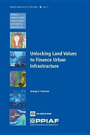 Unlocking Land Values to Finance Urban Infrastructure