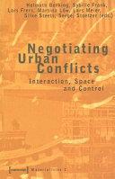 Negotiating Urban Conflicts