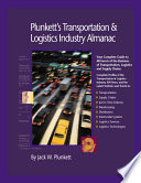 """Plunkett's Transportation, Supply Chain & Logistics Industry Almanac 2007"" by Jack W. Plunkett"