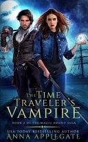 The Time Traveler's Vampire (Book 2 of the Magic Bound Saga)
