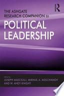 The Ashgate Research Companion to Political Leadership
