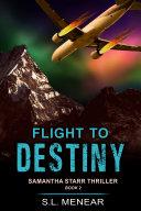 Flight to Destiny (A Samantha Starr Thriller, Book 2) [Pdf/ePub] eBook